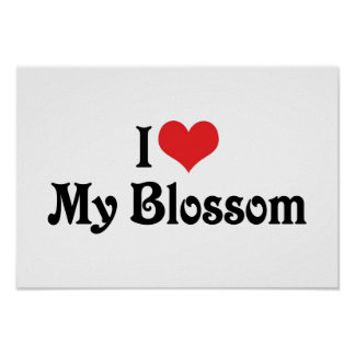 I Love My Blossom Poster