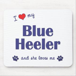 I Love My Blue Heeler (Female Dog) Mouse Pad