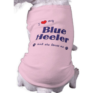 I Love My Blue Heeler (Female Dog) Shirt