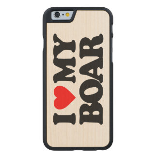 I LOVE MY BOAR CARVED® MAPLE iPhone 6 CASE