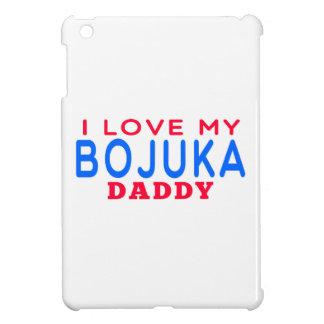 I Love My Bojuka Daddy iPad Mini Cover