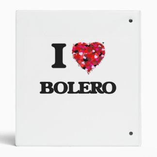 I Love My BOLERO Binders