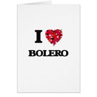 I Love My BOLERO Greeting Card