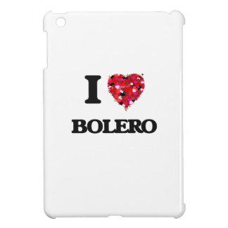 I Love My BOLERO iPad Mini Case