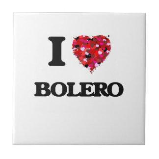 I Love My BOLERO Small Square Tile