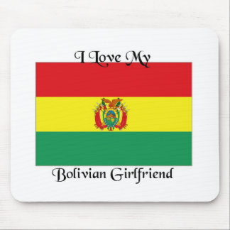 I love my Bolivian Girlfriend Mouse Pad