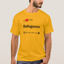 I Love My Bolognese (Female Dog) T-Shirt