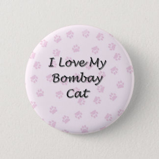 I Love My Bombay Cat Button