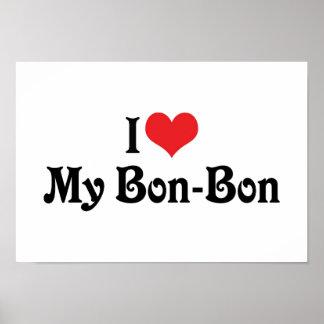 I Love My Bon Bon Poster