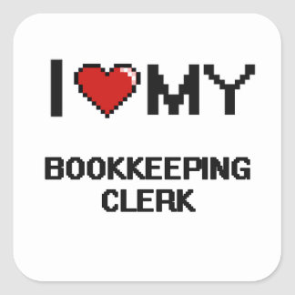 I love my Bookkeeping Clerk Square Sticker