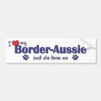 I Love My Border-Aussie (Female Dog) Car Bumper Sticker