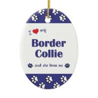 I Love My Border Collie (Female Dog) Ornament