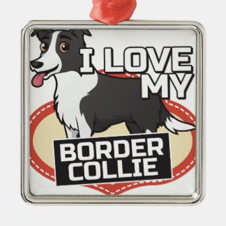 I Love my Border Collie Metal Ornament