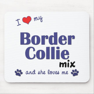 I Love My Border Collie Mix (Female Dog) Mouse Mat