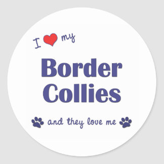 I Love My Border Collies (Multiple Dogs) Classic Round Sticker