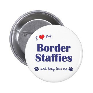 I Love My Border Staffies (Multiple Dogs) 2 Inch Round Button