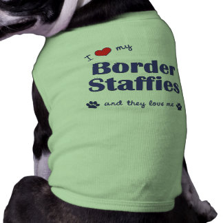 I Love My Border Staffies (Multiple Dogs) Dog Clothes