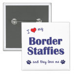 I Love My Border Staffies (Multiple Dogs) Pin