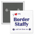 I Love My Border Staffy (Female Dog) Pin
