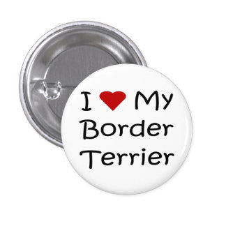I Love My Border Terrier Dog Lover Gifts Button
