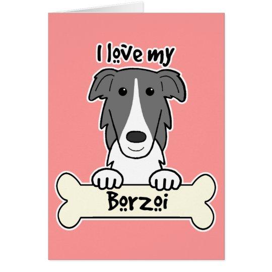 I Love My Borzoi Card