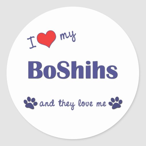 I Love My BoShihs (Multiple Dogs) Round Sticker