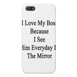 I Love My Boss Because I See Him Everyday In The M Case For iPhone SE/5/5s