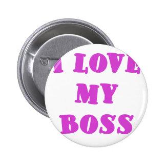 I Love my Boss Pinback Button