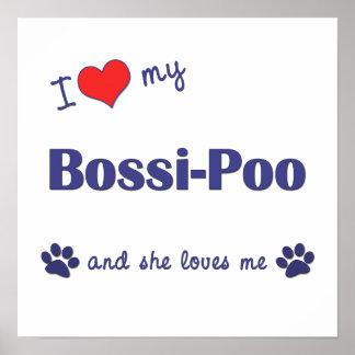 I Love My Bossi-Poo (Female Dog) Poster Print