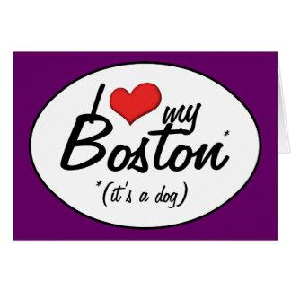 I Love My Boston (It's a Dog) Card
