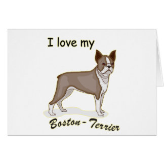 I Love My Boston Terrier Card