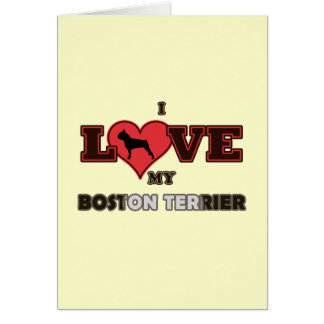 I Love My Boston Terrier Card