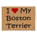 I Love My Boston Terrier Dog Lover Gifts Greeting Card