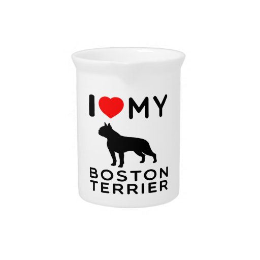I Love My Boston Terrier. Drink Pitcher