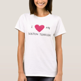 I Love My Boston Terrier For Dog Lovers T-Shirt