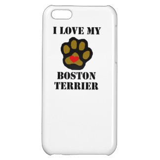 I Love My Boston Terrier iPhone 5C Covers
