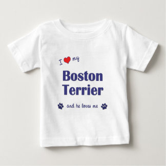 I Love My Boston Terrier (Male Dog) Baby T-Shirt