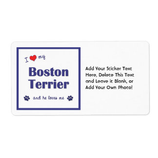 I Love My Boston Terrier (Male Dog) Label