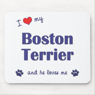 I Love My Boston Terrier (Male Dog) Mouse Pad