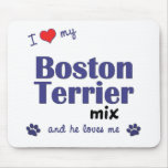 I Love My Boston Terrier Mix (Male Dog) Mouse Mats