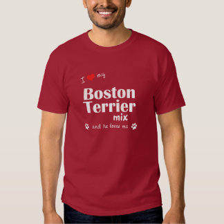 I Love My Boston Terrier Mix (Male Dog) T Shirt