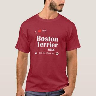 I Love My Boston Terrier Mix (Male Dog) T-Shirt