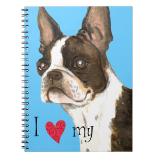 I Love my Boston Terrier Spiral Notebook