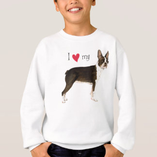 I Love my Boston Terrier Sweatshirt