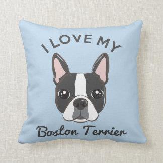 """I Love My Boston Terrier"" Throw Pillow"