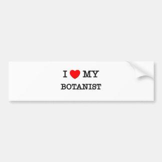 I Love My BOTANIST Bumper Sticker