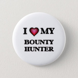 I love my Bounty Hunter Button