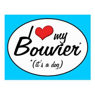 I Love My Bouvier (It's a Dog) Postcard