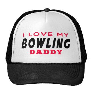 I Love My Bowling Daddy Trucker Hat
