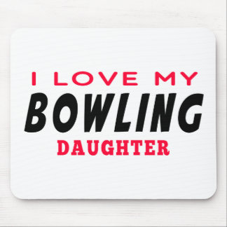 I Love My Bowling Daughter Mouse Pad